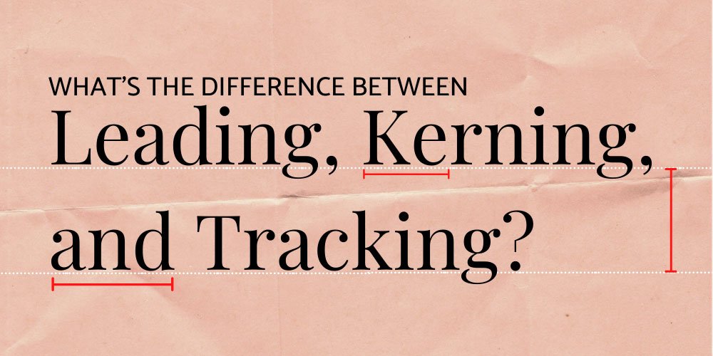 leading kerning and tracking